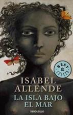 La Isla Bajo El Mar Isabel Allende