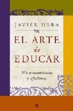 El Arte De Educar: Mis Pensamientos Y Aforismos Javier Urra Portillo